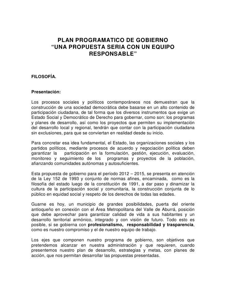 """PLAN PROGRAMATICO DE GOBIERNO         """"UNA PROPUESTA SERIA CON UN EQUIPO                   RESPONSABLE""""FILOSOFÍA.Presentac..."""