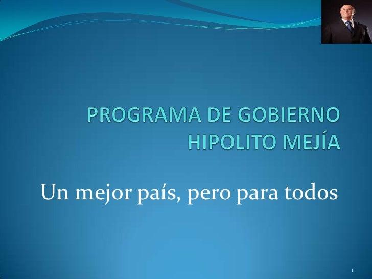 Programa de Gobierno e Inversión Hipólito Mejía 2012