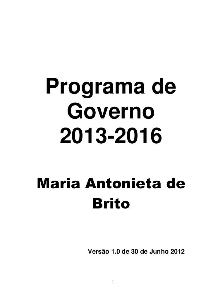 Programa de   Governo  2013-2016Maria Antonieta de       Brito      Versão 1.0 de 30 de Junho 2012             1