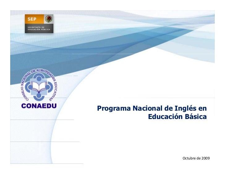 Programa Nacional de Inglés en             Educación Básica                       Octubrede2009