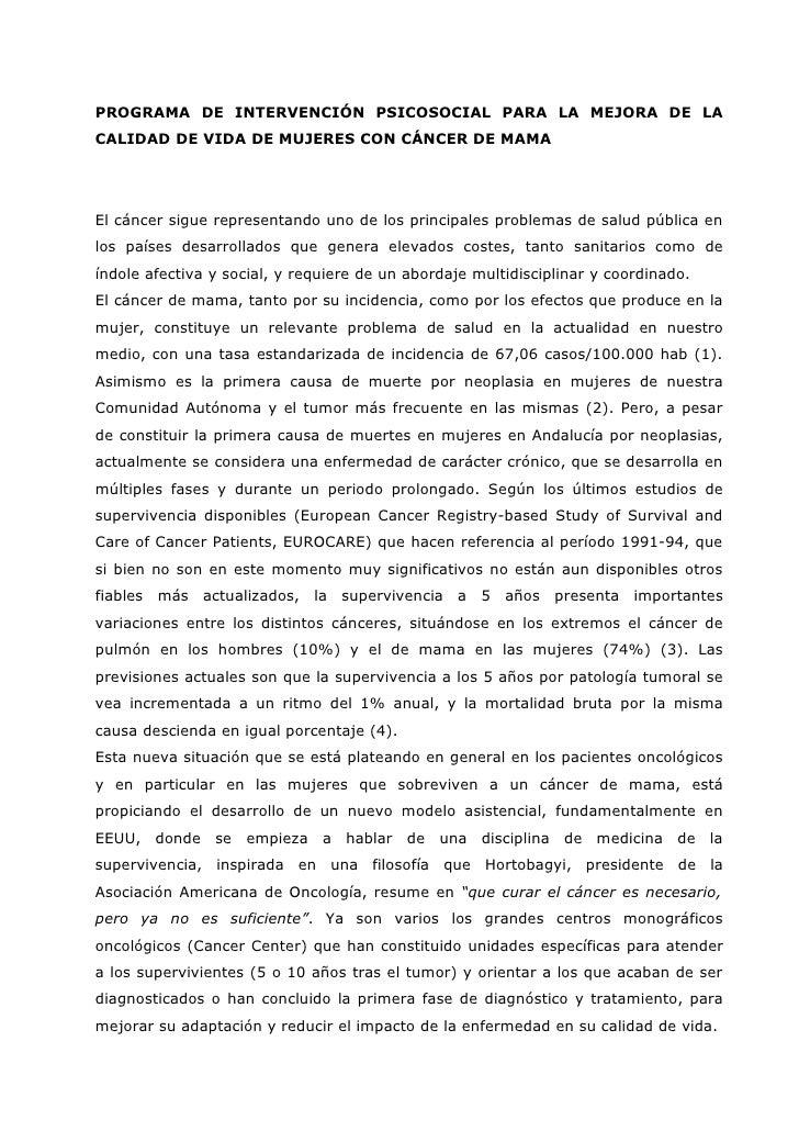 PROGRAMA DE INTERVENCIÓN PSICOSOCIAL PARA LA MEJORA DE LA CALIDAD DE VIDA DE MUJERES CON CÁNCER DE MAMA     El cáncer sigu...