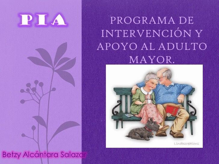 PROGRAMA DE INTERVENCIÓN YAPOYO AL ADULTO      MAYOR.