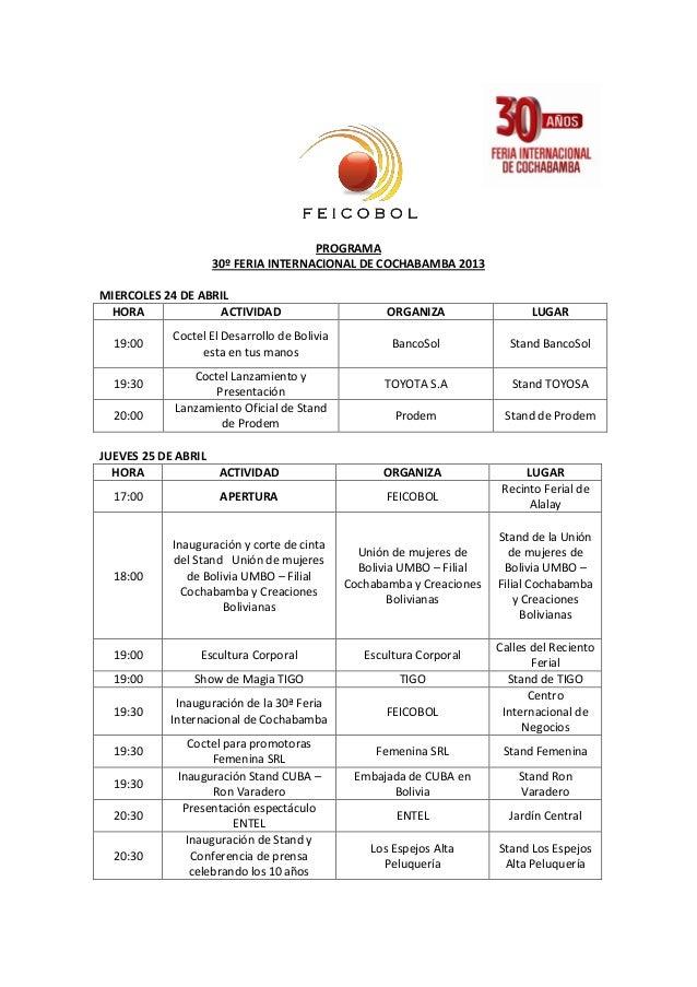 PROGRAMA30º FERIA INTERNACIONAL DE COCHABAMBA 2013MIERCOLES 24 DE ABRILHORA ACTIVIDAD ORGANIZA LUGAR19:00Coctel El Desarro...