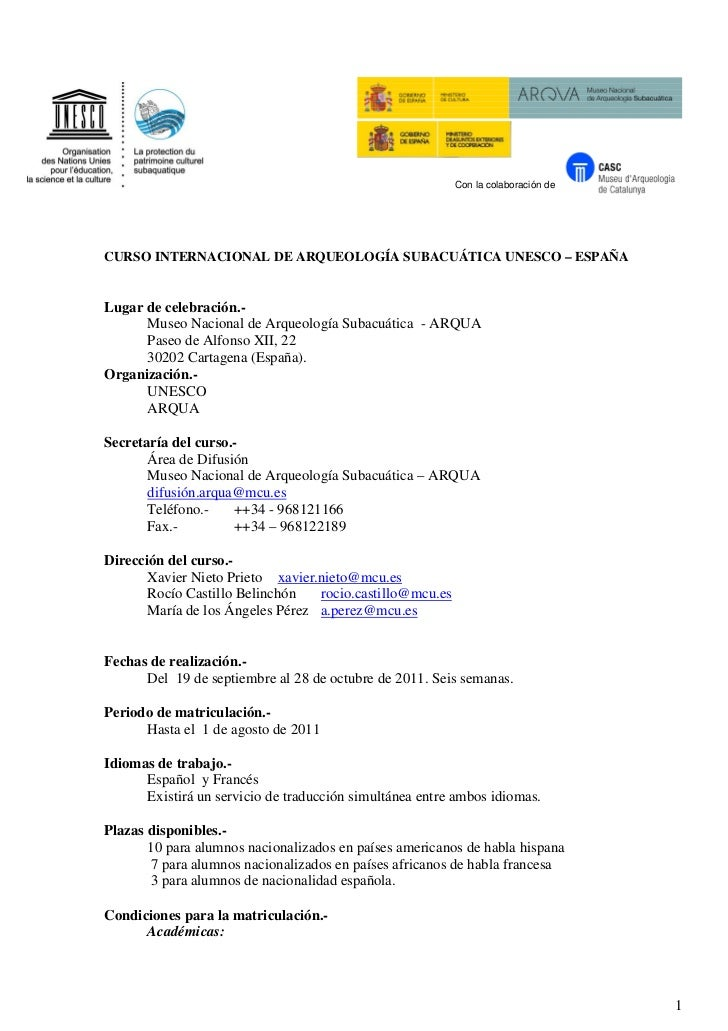 Con la colaboración deCURSO INTERNACIONAL DE ARQUEOLOGÍA SUBACUÁTICA UNESCO – ESPAÑALugar de celebración.-      Museo Naci...