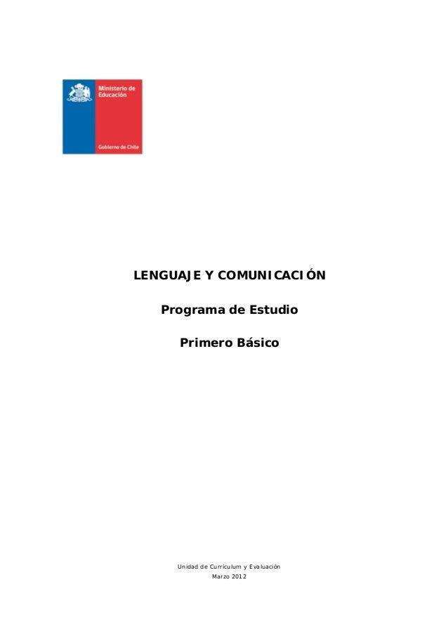 LENGUAJE Y COMUNICACIÓN   Programa de Estudio     Primero Básico     Unidad de Currículum y Evaluación               Marzo...