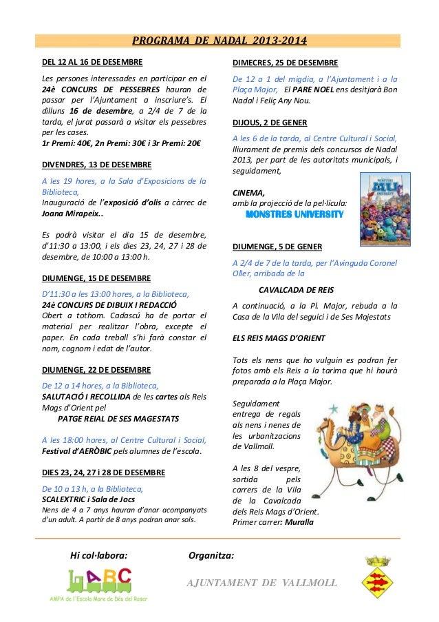 PROGRAMA DE NADAL 2013-2014 DEL 12 AL 16 DE DESEMBRE  DIMECRES, 25 DE DESEMBRE  Les persones interessades en participar en...