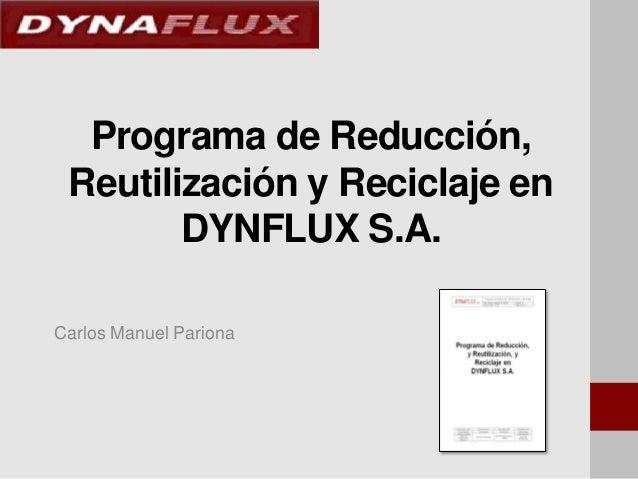 Programa de Reducción, Reutilización y Reciclaje en DYNFLUX S.A. Carlos Manuel Pariona