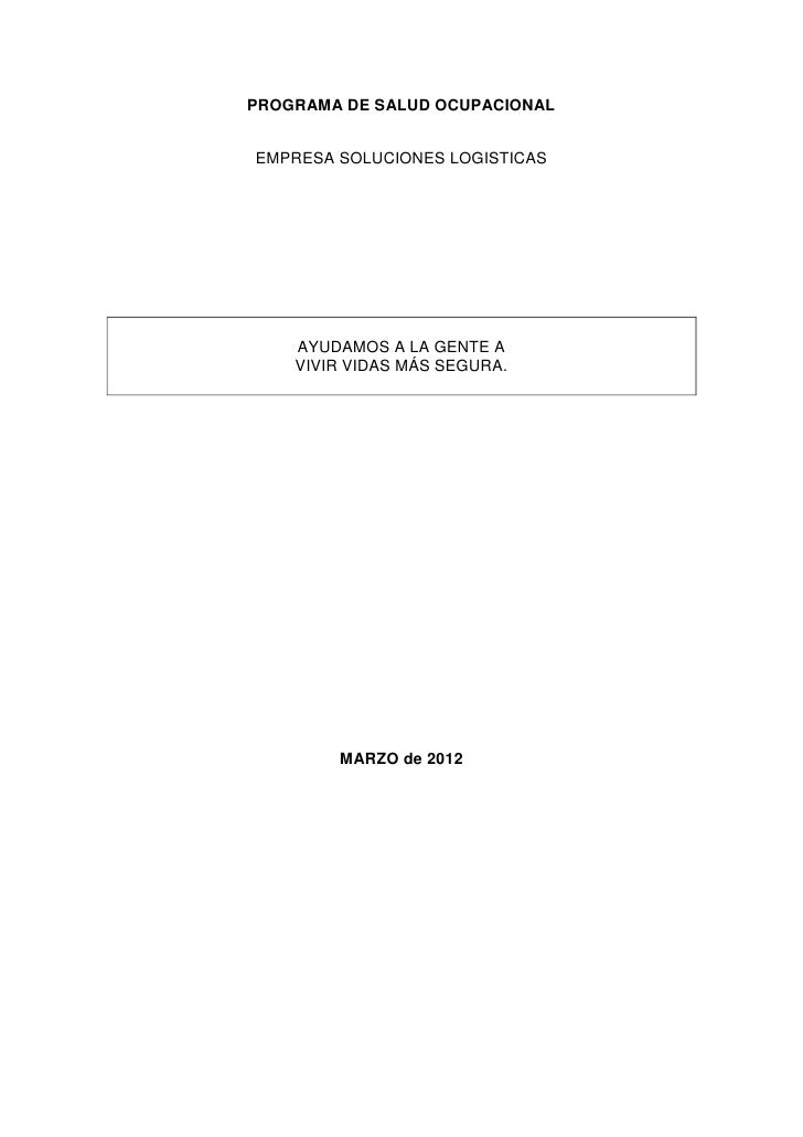 PROGRAMA DE SALUD OCUPACIONALEMPRESA SOLUCIONES LOGISTICAS    AYUDAMOS A LA GENTE A    VIVIR VIDAS MÁS SEGURA.        MARZ...