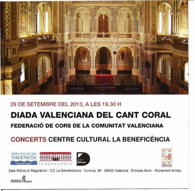 29 DE SET~MBRE DEL 2013, A LES 19.30 H DIADA VALENCIANA DEL CANT CORAL FEDERACIÓ DE CORS DE LA COMUNITAT VALENCIANA CONCER...