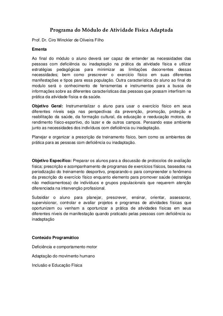 Programa do Módulo de Atividade Física AdaptadaProf. Dr. Ciro Winckler de Oliveira FilhoEmentaAo final do módulo o aluno d...