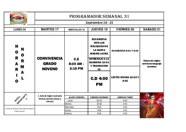 LUNES 16 MARTES 17 MIÉRCOLES 18 JUEVES 19 SABADO 21 LECTIO DIVINA 10-02 Y 5-02 HOMENAJE A LA BANDERA 10-01 Y TRANSICION 01...