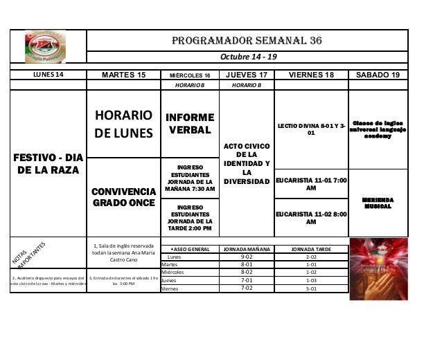 PROGRAMADOR SEMANAL 36 Octubre 14 - 19 LUNES 14  MARTES 15  FESTIVO - DIA DE LA RAZA  N IM OTA PO S RT AN TE S  CONVIVENCI...