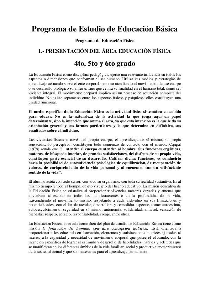Programa de Estudio de Educación BásicaPrograma de Educación Física1.- PRESENTACIÓN DEL ÁREA EDUCACIÓN FÍSICA4to, 5to y 6t...