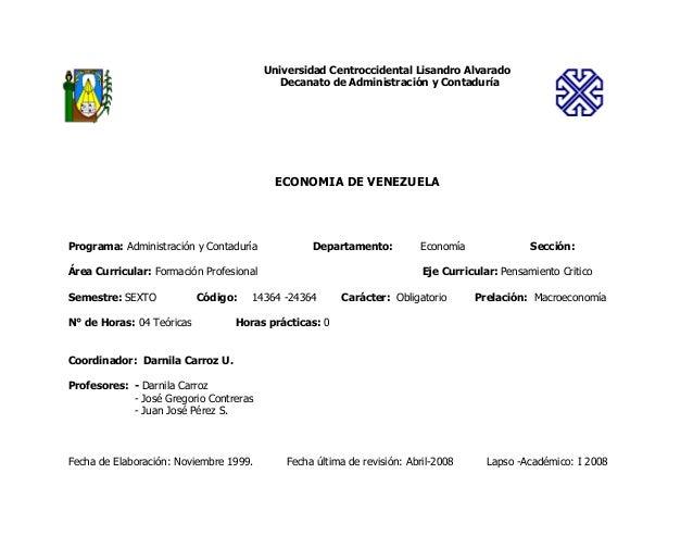 Universidad Centroccidental Lisandro Alvarado Decanato de Administración y Contaduría ECONOMIA DE VENEZUELA Programa: Admi...