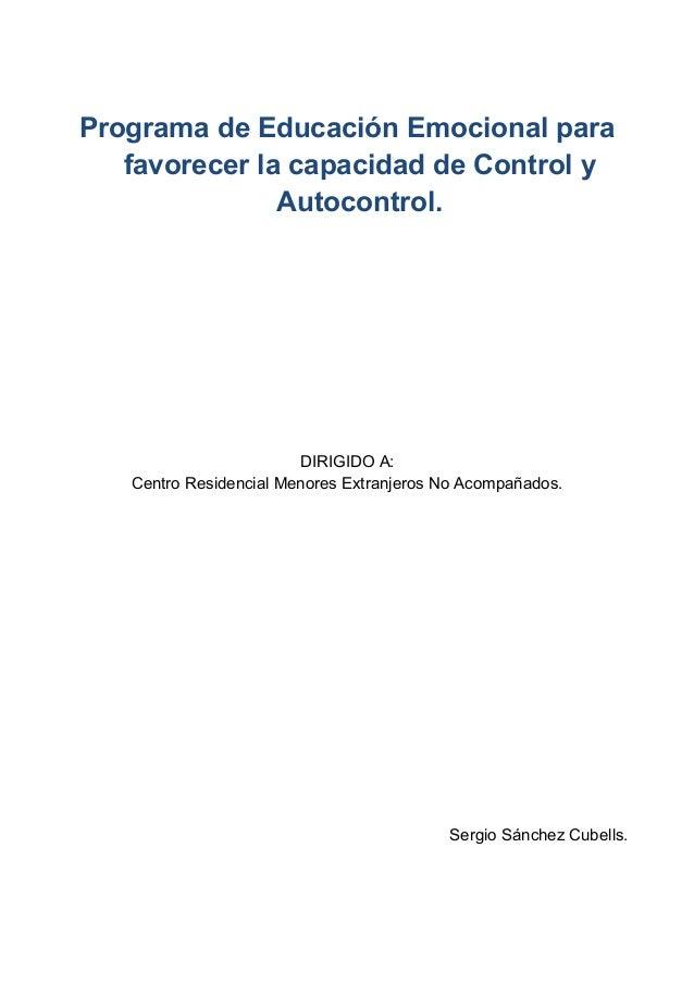 Programa de Educación Emocional para favorecer la capacidad de Control y Autocontrol.  DIRIGIDO A: Centro Residencial Meno...