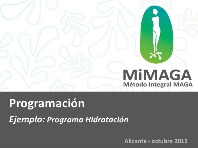 ProgramaciónEjemplo: Programa Hidratación                            Alicante - octubre 2012