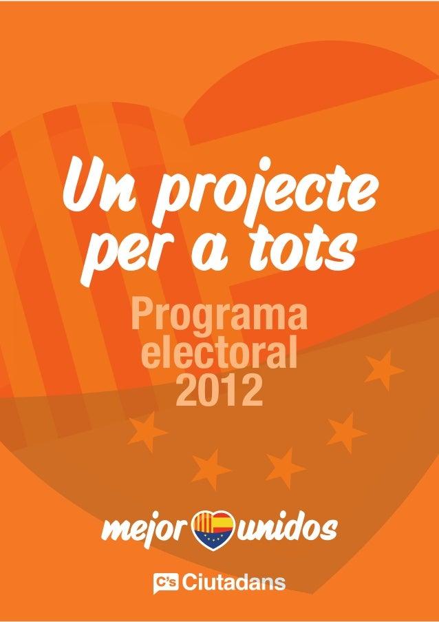 Un projecte per a tots  Programa  electoral    2012