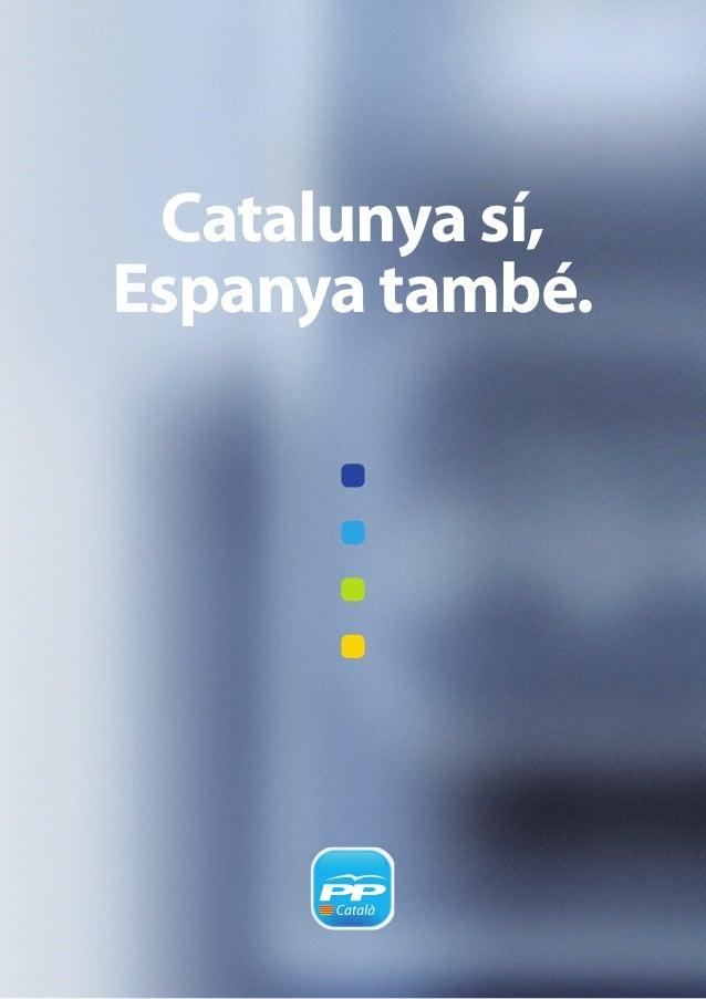 Catalunya sí,Espanya també.