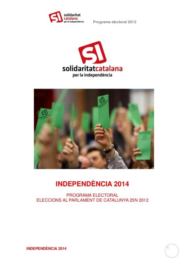 Programa electoral 2012             INDEPENDÈNCIA 2014               PROGRAMA ELECTORAL    ELECCIONS AL PARLAMENT DE CATAL...