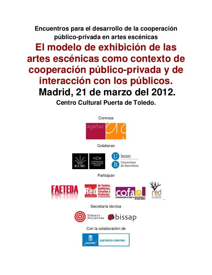 Encuentros para el desarrollo de la cooperación      público-privada en artes escénicas  El modelo de exhibición de lasart...
