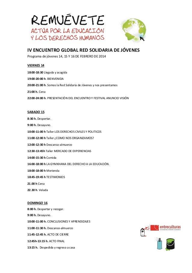 IV ENCUENTRO GLOBAL RED SOLIDARIA DE JÓVENES Programa de jóvenes 14, 15 Y 16 DE FEBRERO DE 2014 VIERNES 14 18:00-18:30 Lle...