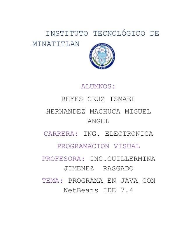 INSTITUTO TECNOLÓGICO DE MINATITLAN ALUMNOS: REYES CRUZ ISMAEL HERNANDEZ MACHUCA MIGUEL ANGEL CARRERA: ING. ELECTRONICA PR...
