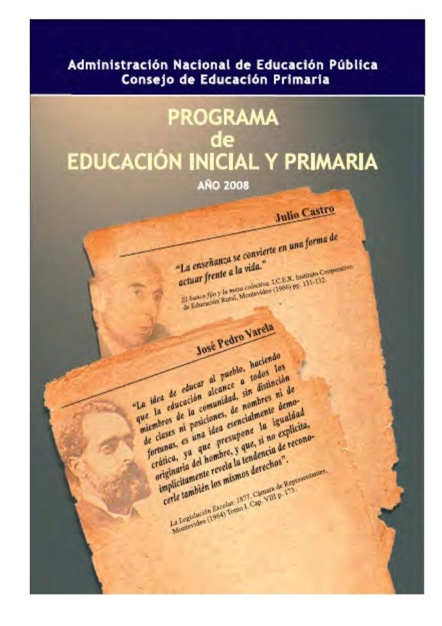 Administración Nacional de Educación Pública Consejo de Educación Primaria PROGRAMA de EDUCACIÓN INICIAL Y PRIMARIA AÑO 20...