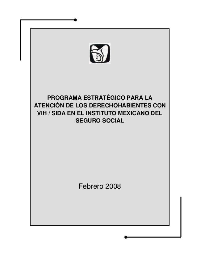PROGRAMA ESTRATÉGICO PARA LAATENCIÓN DE LOS DERECHOHABIENTES CON VIH / SIDA EN EL INSTITUTO MEXICANO DEL             ...