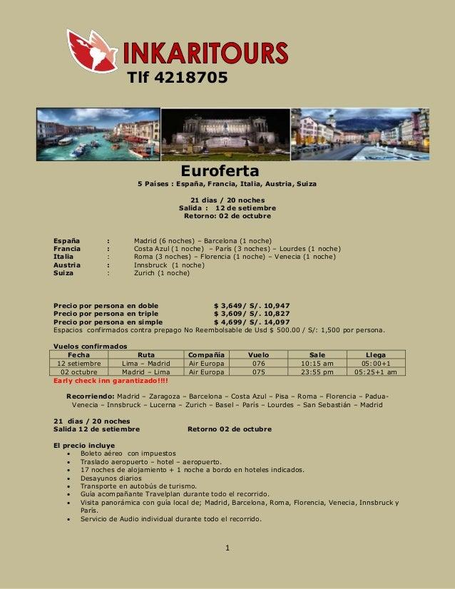 1 Tlf 4218705 Euroferta 5 Países : España, Francia, Italia, Austria, Suiza 21 días / 20 noches Salida : 12 de setiembre Re...