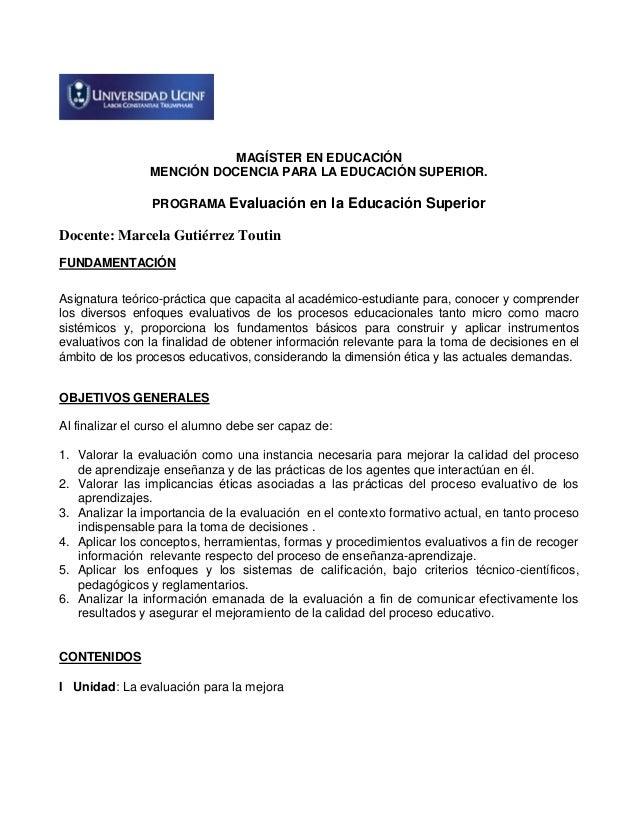 MAGÍSTER EN EDUCACIÓNMENCIÓN DOCENCIA PARA LA EDUCACIÓN SUPERIOR.PROGRAMA Evaluación en la Educación SuperiorDocente: Marc...