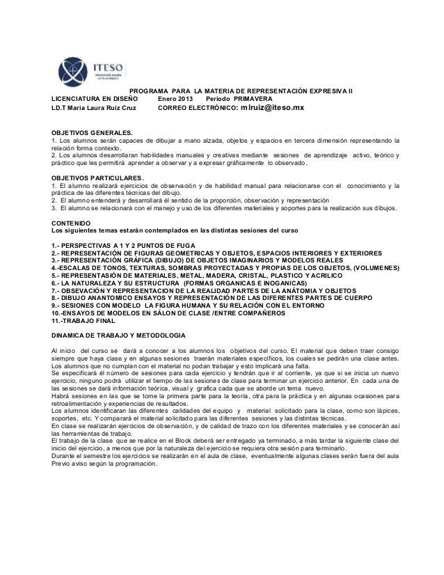 PROGRAMA PARA LA MATERIA DE REPRESENTACIÓN EXPRESIVA IILICENCIATURA EN DISEÑO        Enero 2013 Periodo PRIMAVERALD.T Mari...