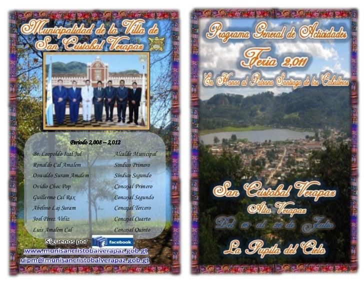Periodo 2,008 – 2,012Br. Leopoldo Ical Jul                Alcalde MunicipalRonaldo Cal Amalem                   Sindico Pr...