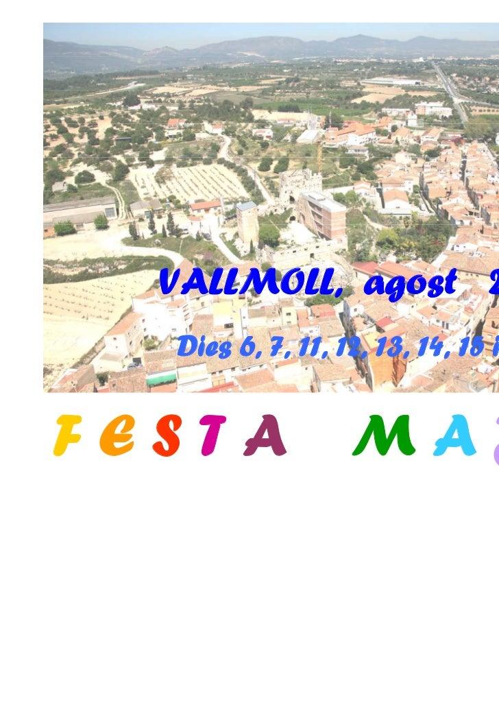 VALLMOLL, agost 2011  Dies 6, 7, 11, 12, 13, 14, 15 i 16FESTA             MAJOR