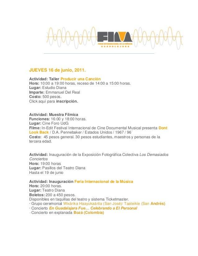 JUEVES 16 de junio, 2011. Actividad: Taller Producir una Canción Hora: 10:00 a 19:00 horas, receso de 14:00 a 15:00 horas....