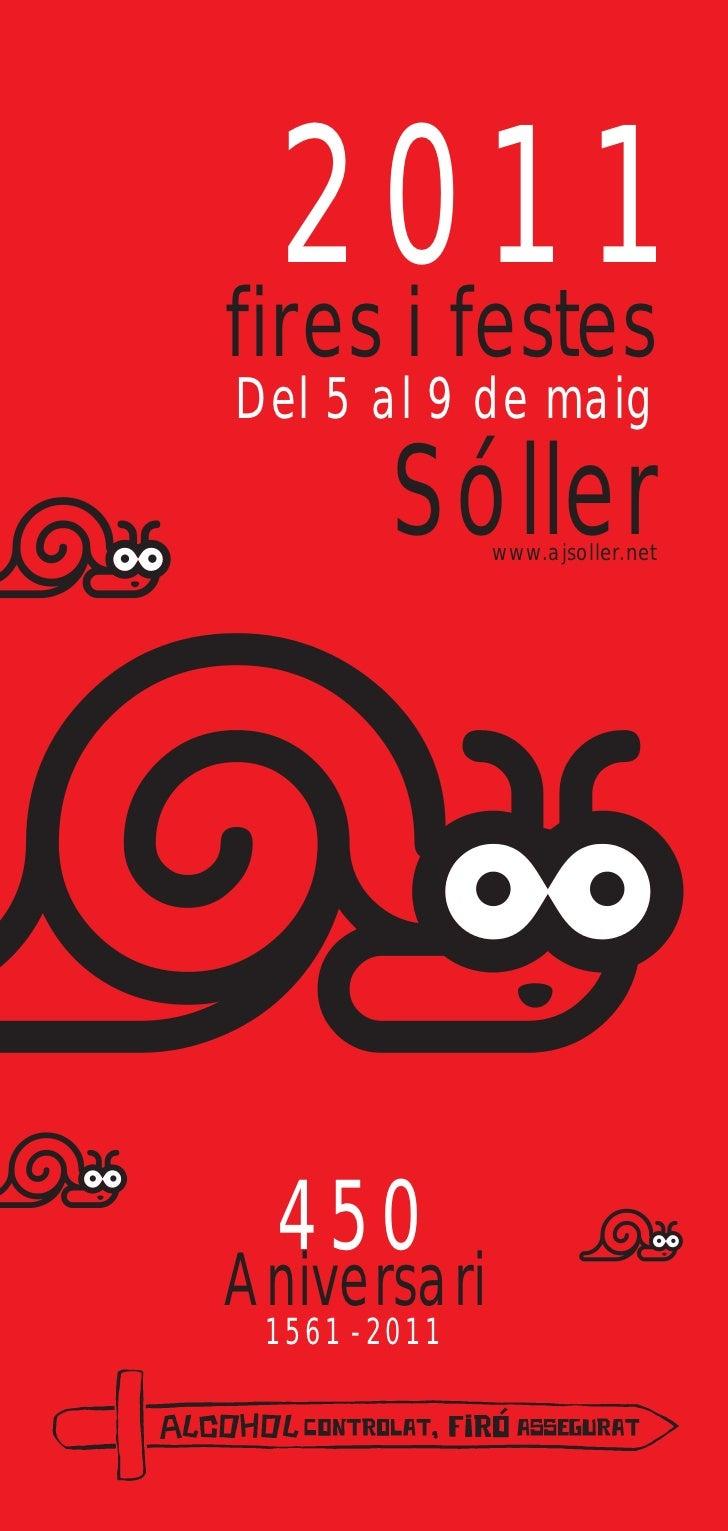 2011fires i festesDel 5 al 9 de maig        Sóller www.ajsoller.net  450Aniversari 1561 - 2011