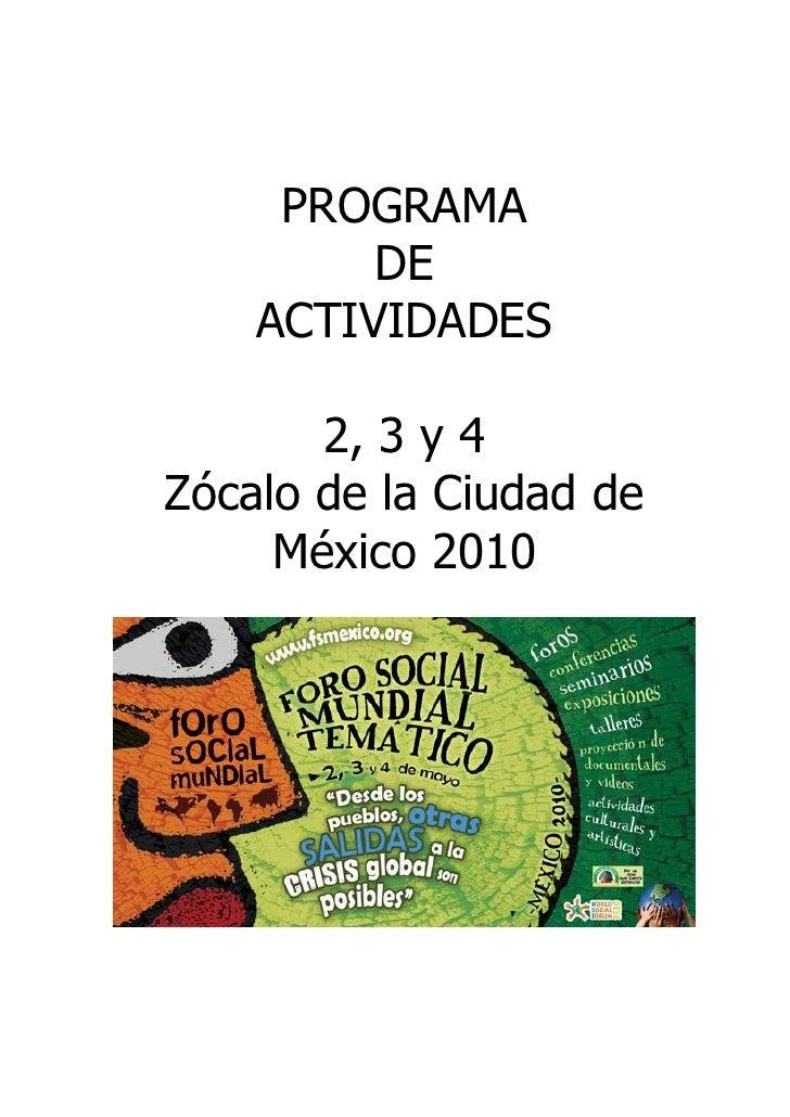 PROGRAMA          DE     ACTIVIDADES         2, 3 y 4 Zócalo de la Ciudad de      México 2010