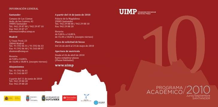 INFORMACIÓN GENERAL   Campus de Las Llamas                    Palacio de la Magdalena Avda. de los Castros, 42            ...