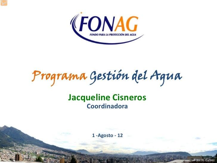 Programa Gestión del Agua      Jacqueline Cisneros          Coordinadora           1 -Agosto - 12                         ...