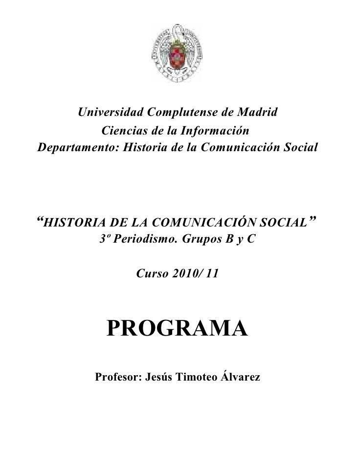 """Universidad Complutense de Madrid Ciencias de la Información   Departamento: Historia de la Comunicación Social """" HISTORIA..."""