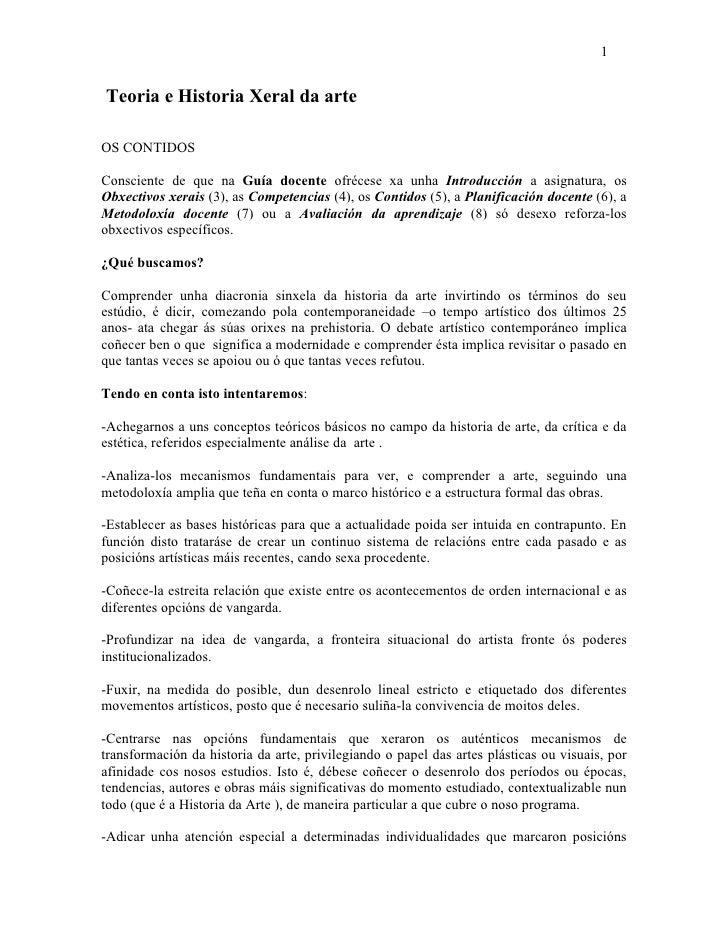1Teoria e Historia Xeral da arteOS CONTIDOSConsciente de que na Guía docente ofrécese xa unha Introducción a asignatura, o...