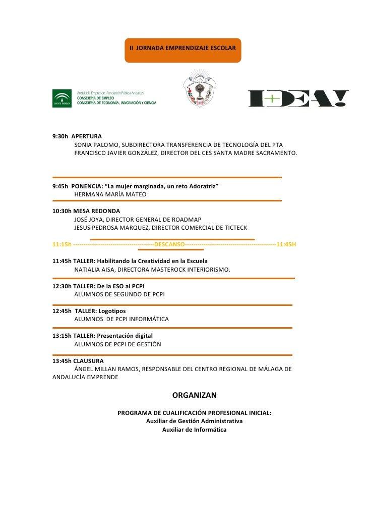 II JORNADA EMPRENDIZAJE ESCOLAR     9:30h APERTURA        SONIA PALOMO, SUBDIRECTORA TRANSFERENCIA DE TECNOLOGÍA DEL PTA  ...