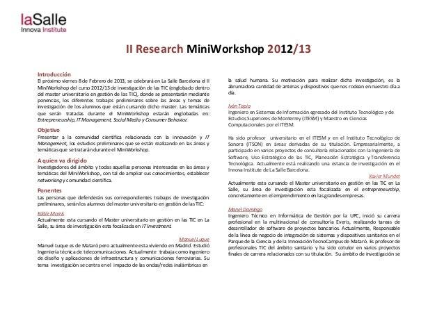 II Research MiniWorkshop 2012/13IntroducciónEl próximo viernes 8 de Febrero de 2013, se celebrará en La Salle Barcelona el...