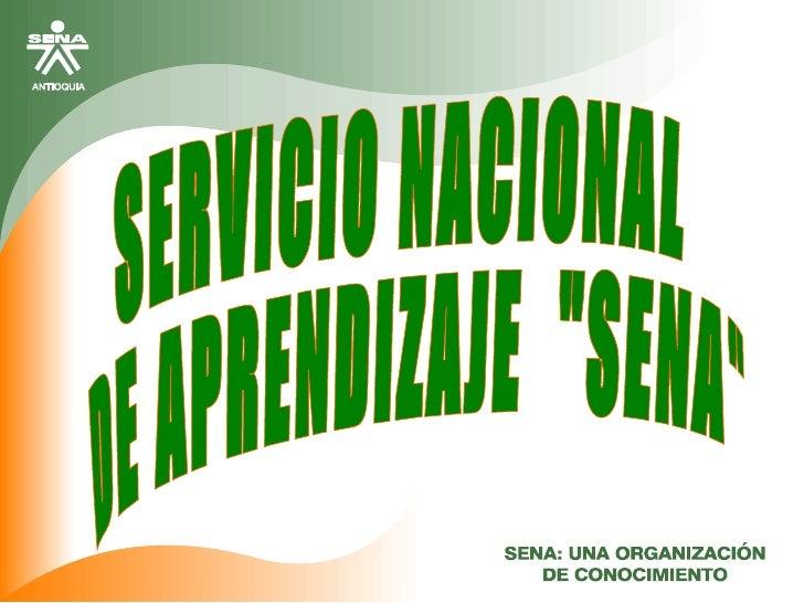 "SERVICIO NACIONAL  DE APRENDIZAJE  ""SENA"""