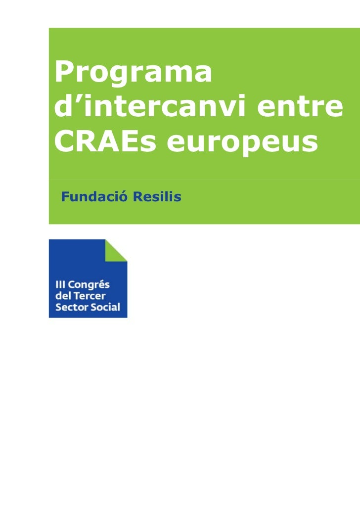 Programad'intercanvi entreCRAEs europeusFundació Resilis