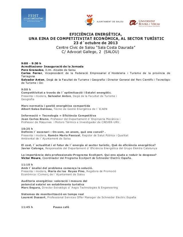 EFICIÈNCIA ENERGÈTICA, UNA EINA DE COMPETITIVITAT ECONÒMICA, AL SECTOR TURÍSTIC 23 d´octubre de 2013 Centre Cívic de Salou...