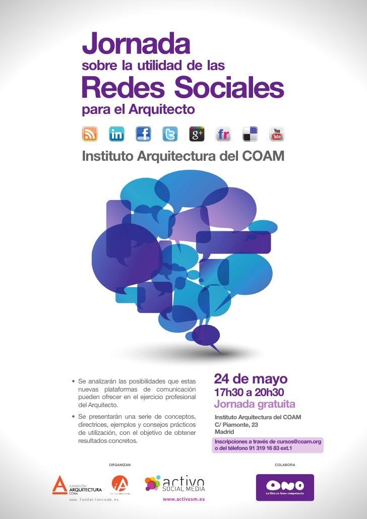 sobre la utilidad de las    Redes Sociales    para el Arquitecto                in     Instituto Arquitectura del COAM• Se...