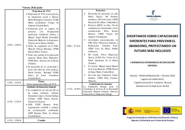 Viernes 28 de junio 10:00 – 12:00 h Programas de TVA • Programas de TVA como proceso de integración social y laboral. Mait...
