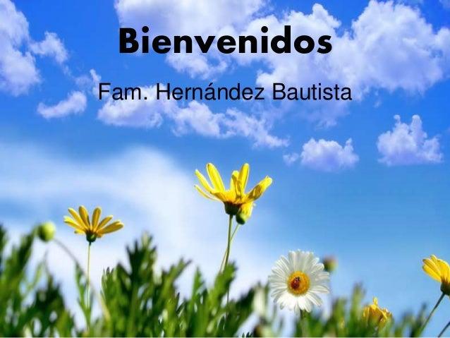 Bienvenidos Fam. Hernández Bautista