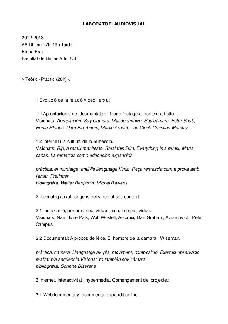 LABORATORI AUDIOVISUAL2012-2013A6 Dl-Dm 17h-19h TardorElena FrajFacultat de Belles Arts. UB// Teòric -Pràctic (28h) //    ...