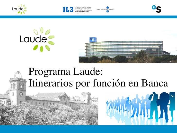 Programa Laude: Itinerarios por función en Banca